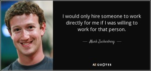 quote-i-would-only-hire-someone-to-work-directly-for-me-if-i-was-willing-to-work-for-that-mark-zuckerberg-92-33-12
