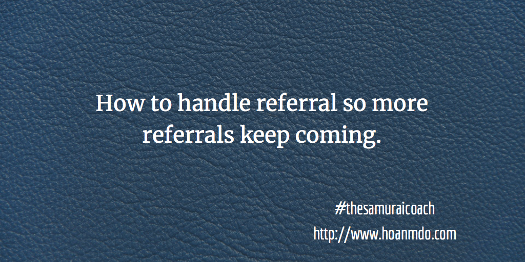 How to handle referral so more keep coming