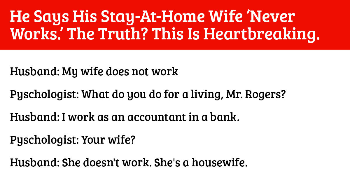 "Brilliant response to those who say ""stay-at-home moms and housewives don't work """